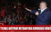 ŞEVKİ YILMAZ ANITPARK MEYDANI'NDA DEMOKRASİ NÖBETİNDE