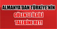 ALMANYA'DAN TÜRKİYE'NİN GÜLEN'LE...