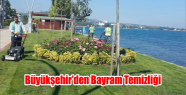 Büyükşehir'den bayram temizliği