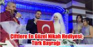 Çiftlere en güzel nikah hediyesi; Türk...