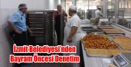 İZMİT BELEDİYESİ'NDEN BAYRAM ÖNCESİ...