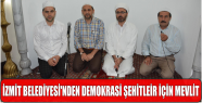 İZMİT BELEDİYESİ'NDEN DEMOKRASİ ŞEHİTLEİR...