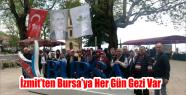 İZMİT'TEN BURSA'YA HER GÜN GEZİ...