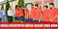 KOCAELİ BİRLİKSPOR'UN ONURSAL BAŞKANI...