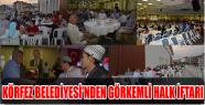 KÖRFEZ BELEDİYESİ'NDEN GÖRKEMLİ HALK...