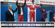 KÖRFEZLİ KİCK BOKSÇULAR BOLU'DAN ALTIN...
