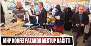 MHP Körfez'in mektup dağıtımı Pazarda...