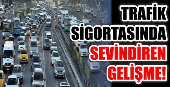 TRAFİK SİGORTASINDA SEVİNDİREN GELİŞME!