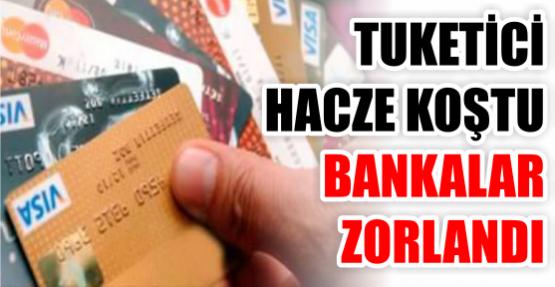 TUKETİCİ HACZE KOŞTU BANKALAR ZORLANDI