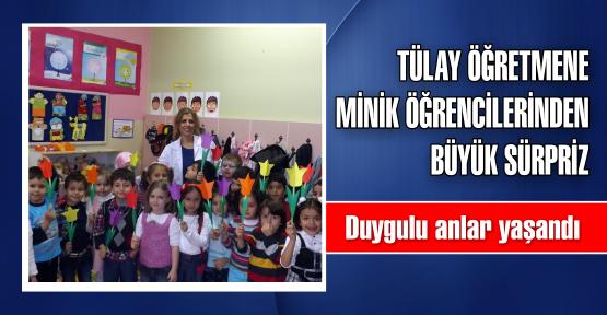 Tülay Öğretmene Minik Öğrencilerinden Büyük Sürpriz