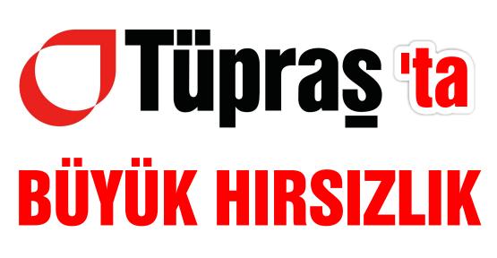 Tüpraş'ta hırsızlık