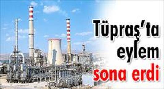 Tüpraş'taki eylem sona erdi