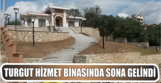 TURGUT HİZMET BİNASINDA SONA GELİNDİ