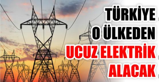 Türkiye o ülkeden ucuz elektrik alacak