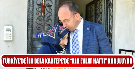 """TÜRKİYE'DE İLK DEFA KARTEPE'DE """"ALO EVLAT HATTI"""" KURULUYOR"""