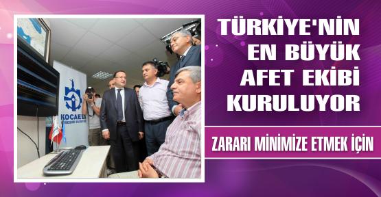 Türkiye'nin en büyük afet ekibi kuruluyor