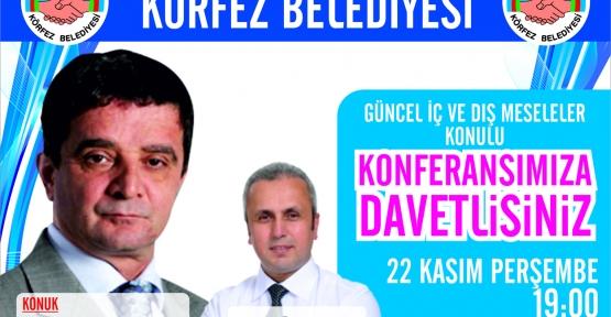 Türköne  Körfez'de Konferans Verecek