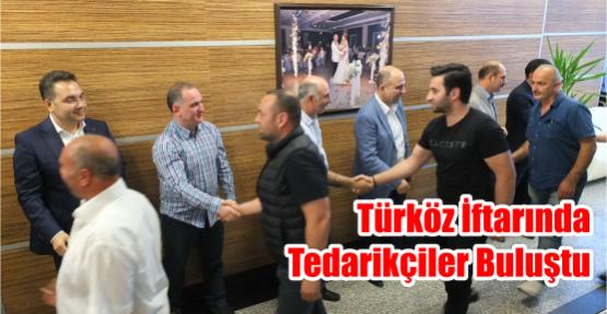 Türköz iftarında  Tedarikçiler buluştu.