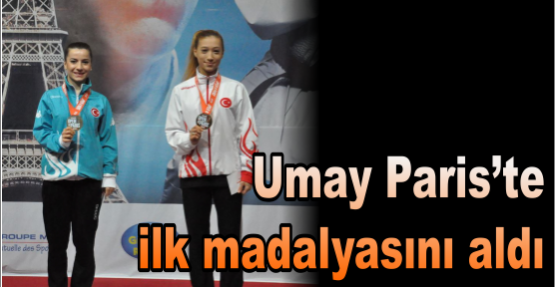 Umay Paris'te ilk madalyasını aldı
