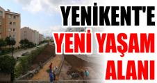YENİKENT'E  YENİ YAŞAM ALANI