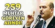 259 MUHTAR GÖREVDEN ALINDI..!