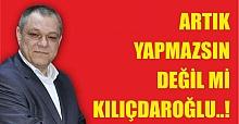ARTIK YAPMAZSIN DEĞİL Mİ KILIÇDAROĞLU..!