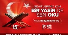 """15 TEMMUZ ŞEHİTLERİ İÇİN """"BİR YASİN DE SEN OKU"""""""