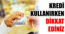Kredi kullanırken dikkat!