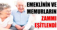 EMEKLİNİN VE MEMURLARIN ZAMMI EŞİTLENDİ