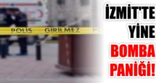 İZMİT'TE YİNE BOMBA PANİĞİ!