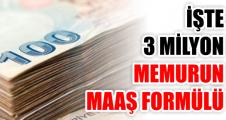 İŞTE  3 MİLYON MEMURUN MAAŞ FORMÜLÜ
