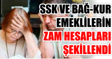 SSK VE BAĞ-KUR EMEKLİLERİN ZAM HESAPLARI ŞEKİLLENDİ