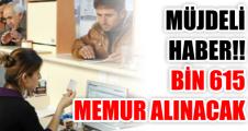 MÜJDELİ HABER!! BİN 615 MEMUR ALINACAK