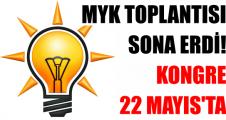 MYK TOPLANTISI SONA ERDİ! KONGRE 22 MAYIS'TA