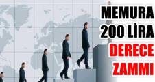 MEMURA 200 LİRA DERECE ZAMMI