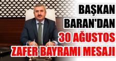 BAŞKAN  BARAN'DAN 30 AĞUSTOS ZAFER BAYRAMI MESAJI