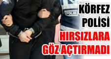 KÖRFEZ POLİSİ HIRSIZLARA GÖZ AÇTIRMADI