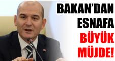 BAKAN'DAN ESNAFA BÜYÜK MÜJDE!