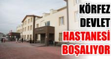 Körfez Devlet Hastanesi Boşalıyor