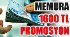 MEMURA 1600 TL PROMOSYON