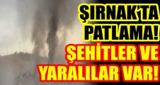 ŞIRNAK'TA PATLAMA! ŞEHİTLER VE YARALILAR VAR!