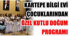 KARTEPE BİLGİ EVİ ÇOCUKLARINDAN ÖZEL KUTLU DOĞUM PROGRAMI