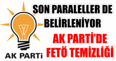 AK PARTİ'DE  FETÖ TEMİZLİĞİ