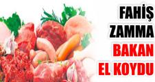 FAHİŞ ZAMMA BAKAN EL KOYDU