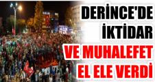 DERİNCE'DE İKTİDAR VE MUHALEFET EL ELE VERDİ