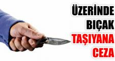 Üzerinde bıçak taşıyana 189 lira ceza!