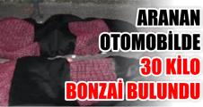 Feribot iskelesinde aranan otomobilde 30 kilo bonzai ele geçirildi.