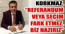 KORKMAZ: