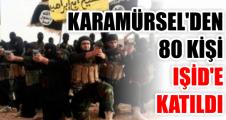 Karamürsel'den 80 kişi IŞİD'a katıldı