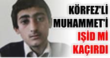 15 Yaşındaki Muhammet'i Işid mi kaçırdı?